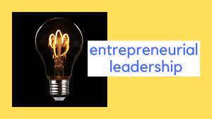 Entrepreneurial Leadership in Organization